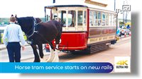 Horse tram service starts on new rails