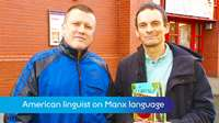 MTTV archive: American linguist on Manx language