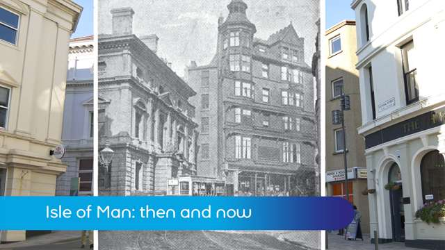 Preview of - Isle of Man: then and now