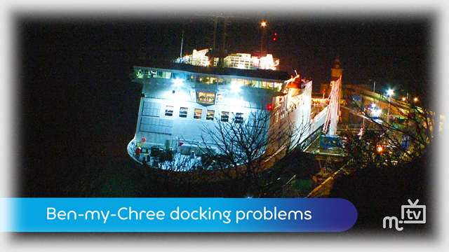 Preview of - Ben-my-Chree docking problems
