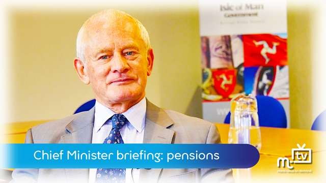 Preview of - Chief Minister: pensions