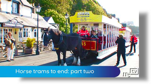 Preview of - Horse trams to end: part two