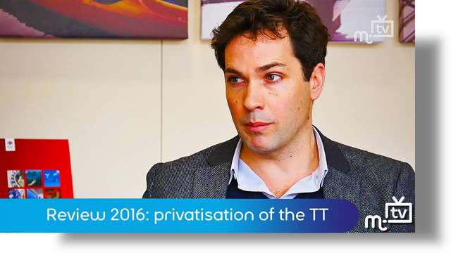 Preview of - Review 2016: privatisation of the TT