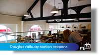 Douglas railway station reopens