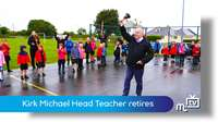Kirk Michael Head Teacher retires