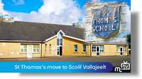 St Thomas's School move to Scoill Vallajeelt