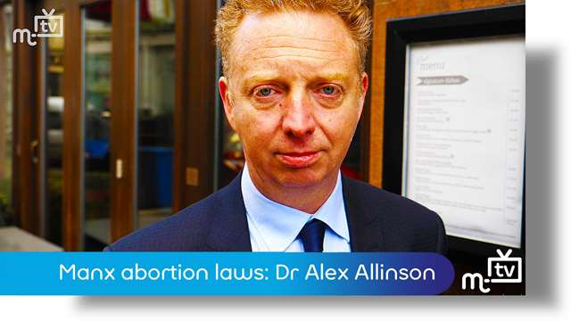 Preview of - Dr Alex Allinson: Manx abortion laws