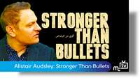 Alistair Audsley: Stronger Than Bullets