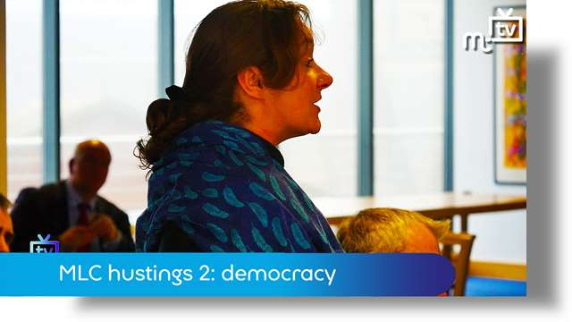 Preview of - MLC hustings 2: is the island a democracy?