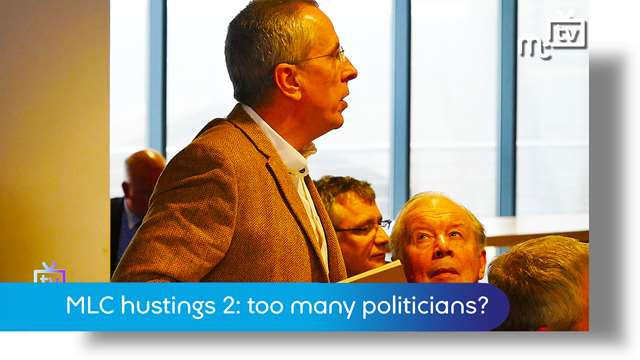 Preview of - MLC hustings 2: too many politicians?