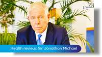 Health review: Sir Jonathan Michael