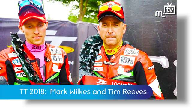 Preview of - TT 2018: Tim Reeves and Mark Wilkes