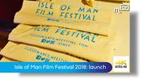 Isle of Man Film Festival 2018: launch