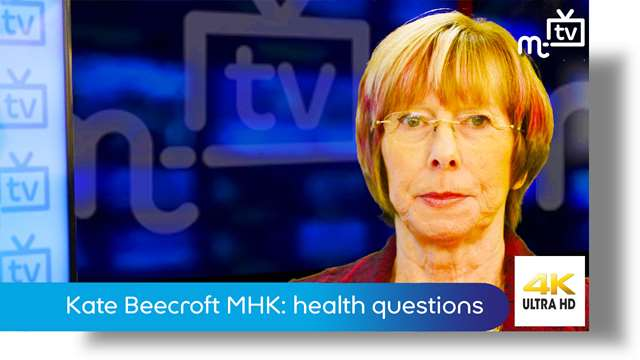 Preview of - Kate Beecroft MHK: health questions