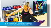 Get fit for 2019: exercise three