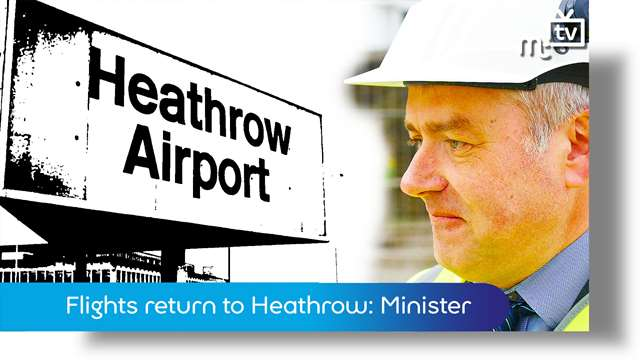 Preview of - Flights return to Heathrow: Infrastructure Minister