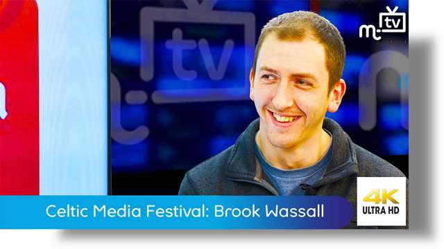 Preview of - Celtic Media Festival: Brook Wassall
