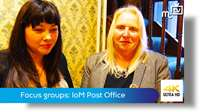 Focus groups: IoM Post Office