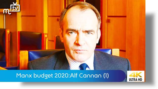 Preview of - Manx budget 2020: Alf Cannan part one
