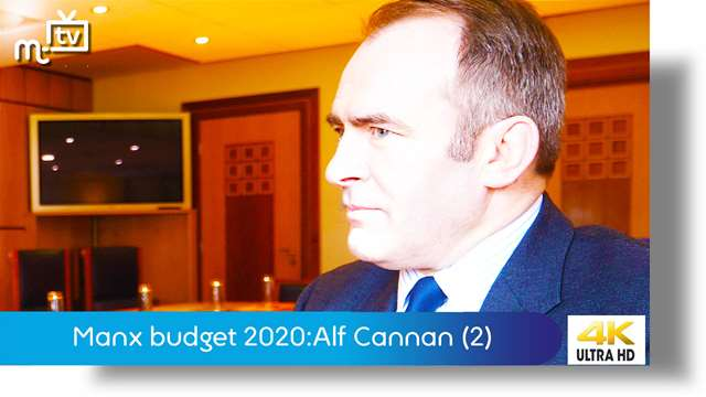 Preview of - Manx budget 2020: Alf Cannan part two