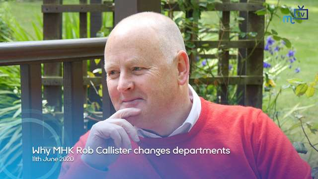 Preview of - Why MHK Rob Callister changes departments